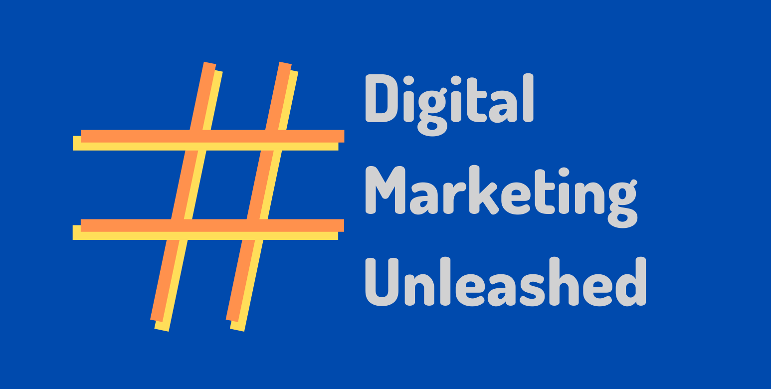 Digital Marketing Unleashed